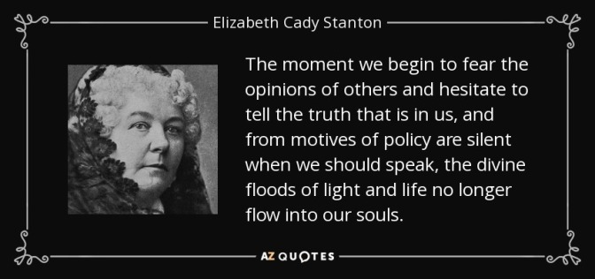 quote-the-moment-we-begin-to-fear-the-opinions-of-others-and-hesitate-to-tell-the-truth-that-elizabeth-cady-stanton-28-12-56
