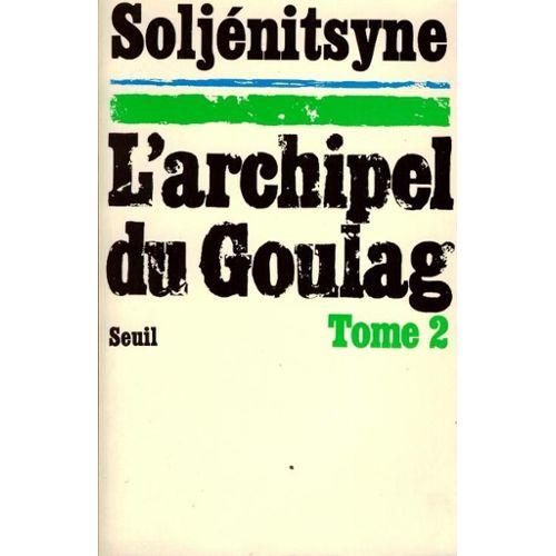 Soljenitsyne-Alexandre-Archipel-L-Du-Goulag-Tome-2-Livre-203751830_L