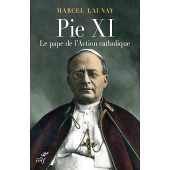 Pie-XI-le-Pape-de-l-action-catholique