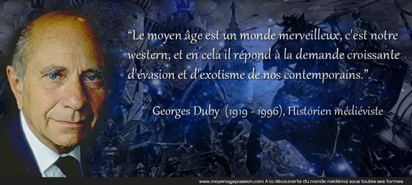 citations_medievales_georges_duby_historien_medieviste_moyen-age_western_representations_modernes.jpg