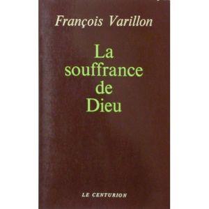 Varillon-Francois-La-Souffrance-De-Dieu-Livre-285869919_L