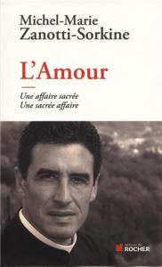 I-Grande-5336-l-amour-une-affaire-sacree-une-sacree-affaire-pere-zanotti-sorkine.net